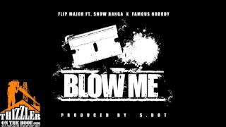 Flip Major ft. Show Banga - Blow Me (Prod. S. Dot) [Thizzler.com Exclusive]