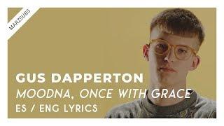 Gus Dapperton - Moodna, Once With Grace // Lyrics - Letra