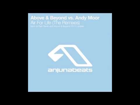 Above & Beyond vs. Andy Moor - Air For Life (Above & Beyond 2012 Update)