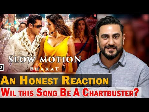 Reaction On Bharat: Slow Motion Song Feat. Nakash Aziz & Shreya Ghoshal   Salman Khan, Disha Patani