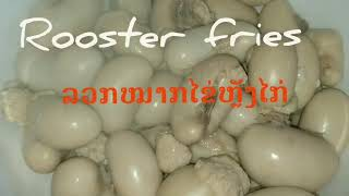 How to cook rooster fries with ginger sauce ລວກໝາກໄຂ່ຫຼັງໄກ່ ກັບແຈ່ວຂີງ