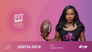 """FIT LIVE! Talking """"The Intersection of FITness & Business"""" with the Queen of Abs, Santia Deck!"""