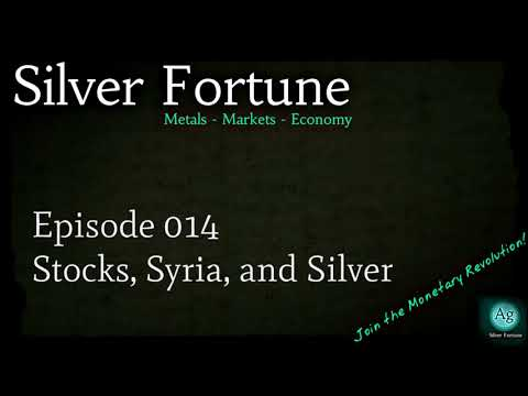 Stocks, Syria, and Silver - Episode 014