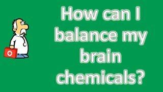How can I balance my brain chemicals ? |Health NEWS