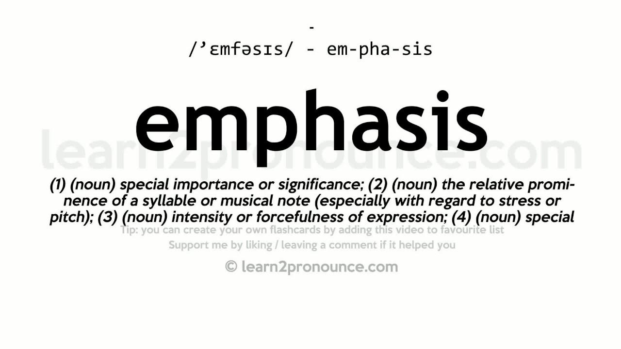 Pronunciation of Emphasis  Definition of Emphasis