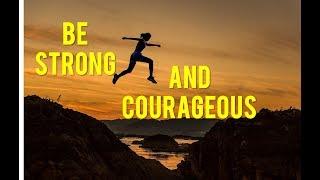 Sermon 07/01/18: Be Strong and Courageous - Audio Sermon