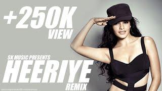 Heeriye ni nasha tera karke Ranjha Ye Tabah Ho Gaya--New Song 2018--RACE 3--DJ SONG--MIX BY SK MUSIC