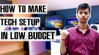 How to Make tech setup in cheap prize full tutorial