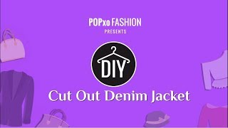 DIY Cut Out Denim Jacket - POPxo Fashion