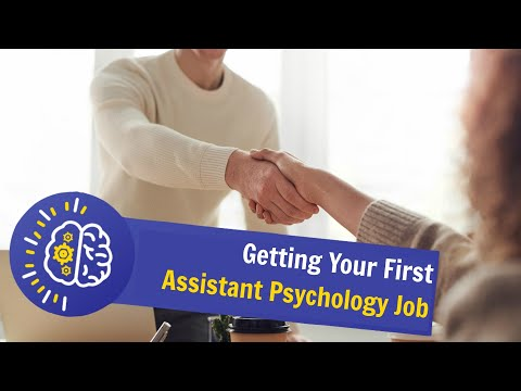 Getting Your First Assistant Psychology Job