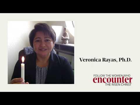 Follow the Women Who Encounter the Risen Christ: Dr. Veronica Rayas