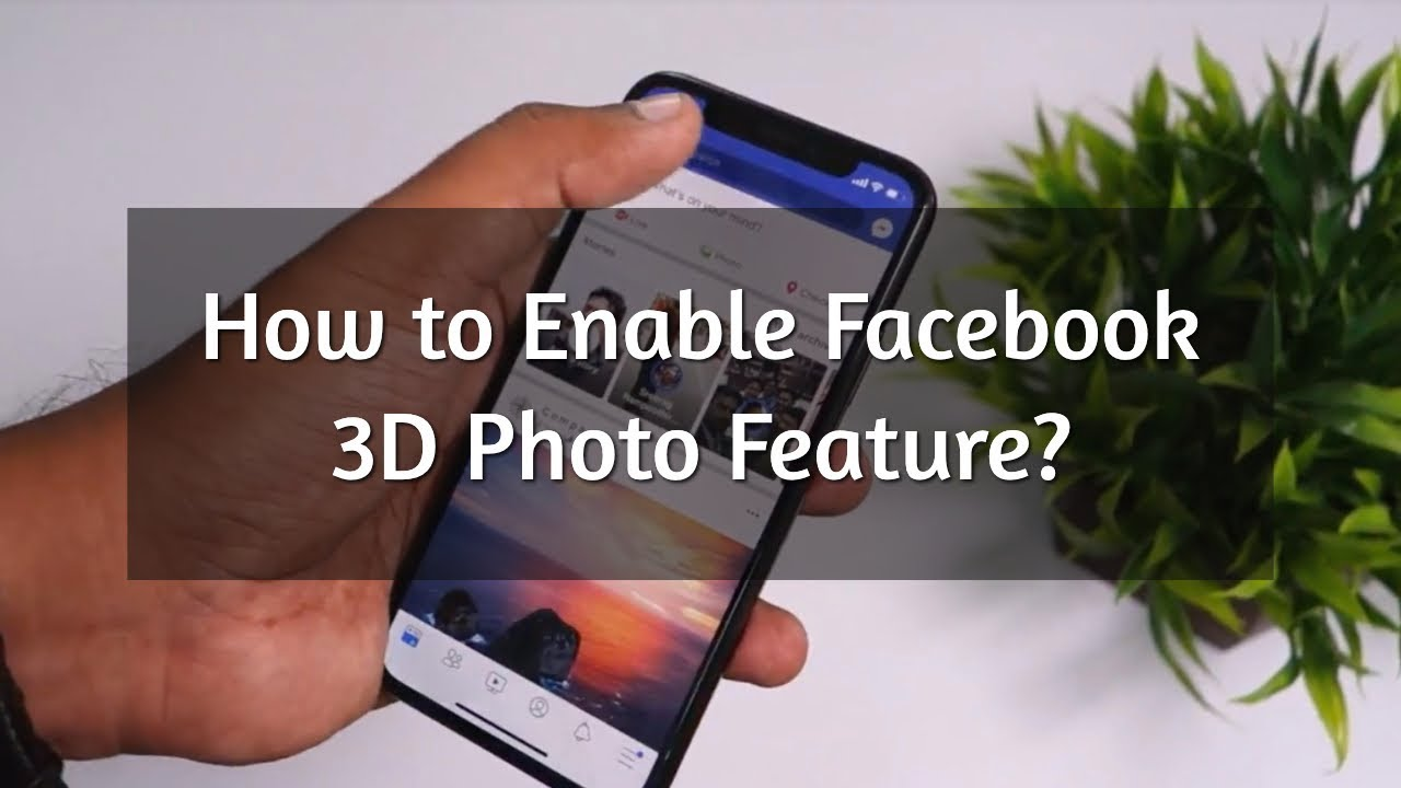 How to Enable Facebook 3D Photo Feature?