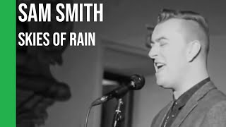 Baixar Sam Smith - Skies of Rain | sub Español + lyrics