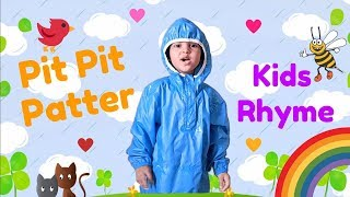 Pit Pit Patter Kids Rhyme | Nursery Rhymes | Preschool Rhymes