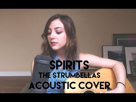 SPIRITS - THE STRUMBELLAS (ACOUSTIC COVER)