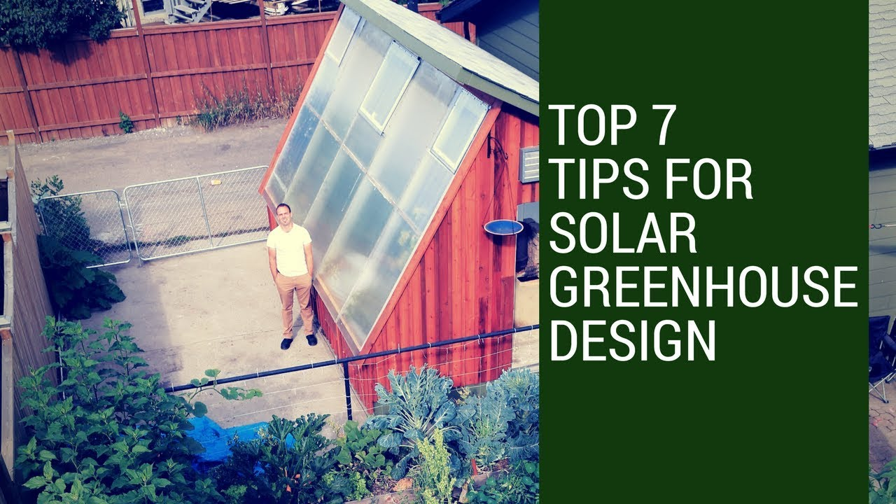 7 Pive Solar Greenhouse Design Tips - YouTube Solar Greenhouse Design Plans on pallet greenhouse plans, diy greenhouse plans, homemade greenhouse plans, pit greenhouse plans, in ground greenhouse plans, glass and wood greenhouse plans, greenhouse layout plans, greenhouse construction plans,