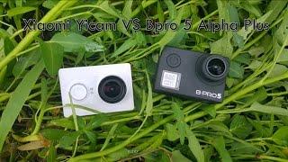 Xiaomi Yi Cam vs Bpro 5 Alpha Plus
