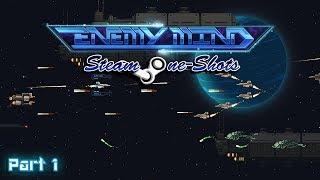 Steam One Shot- Enemy Mind [Part 1] | Extraterrestrial Existentialism