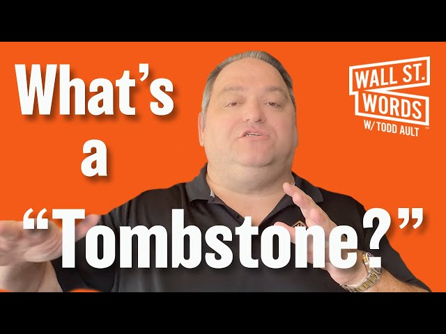 Wall Street Words word of the day = Tombstone