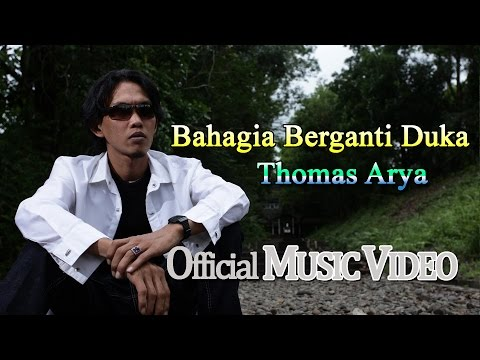 Thomas Arya - Bahagia Berganti Duka [Official Music Video HD]