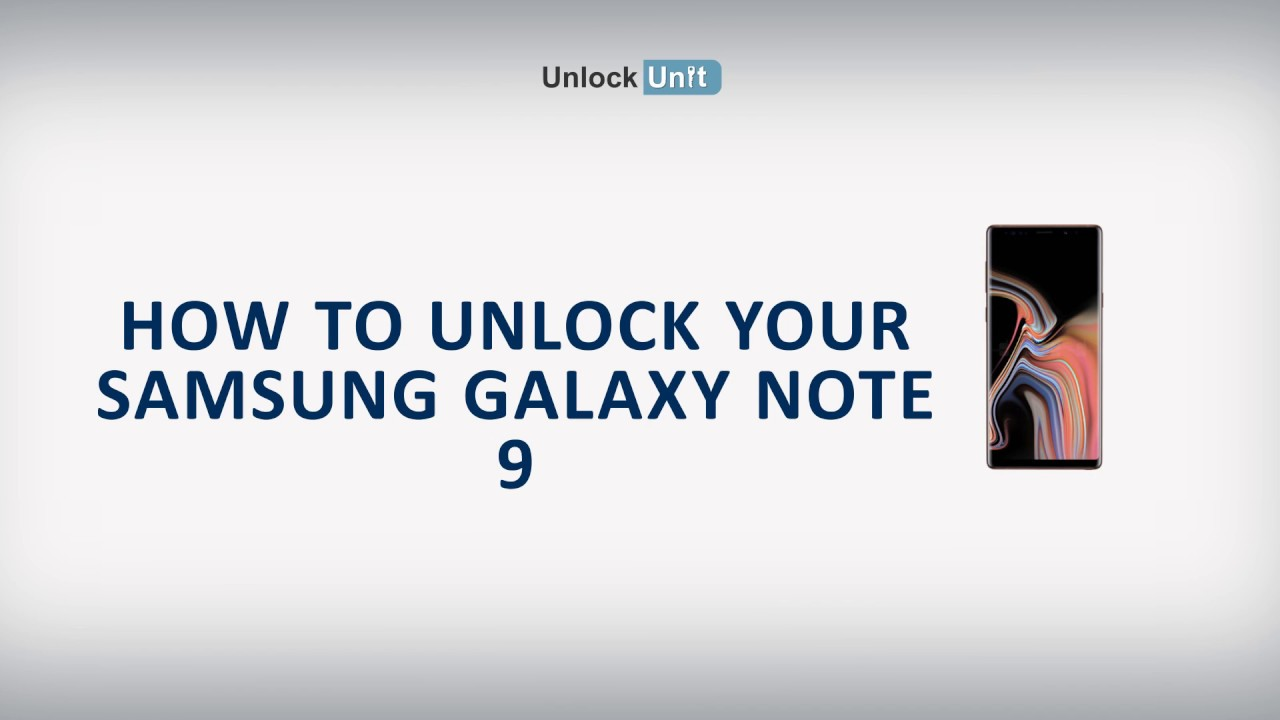 How to Unlock Samsung Galaxy Note 9 Using Unlock Codes | UnlockUnit