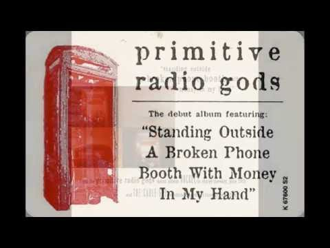 Primitive Radio Gods - Standing Outside A Broken Phone Booth With Money In My Hand (Radio Edit) HQ