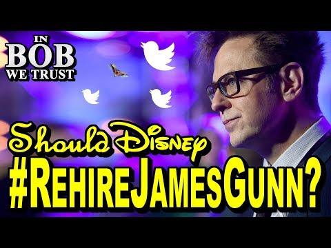 In Bob We Trust – SHOULD DISNEY REHIRE JAMES GUNN? #RehireJamesGunn