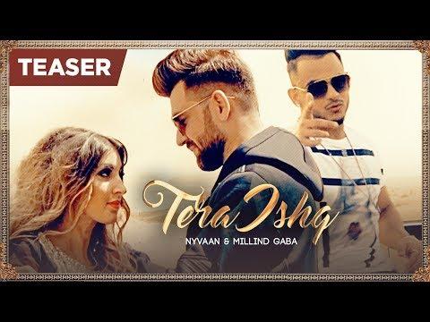 Tera Ishq (Song Teaser) Nyvaan, Millind Gaba   The James   18 July 2017