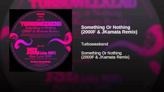 Something Or Nothing (2000F & JKamata Remix)