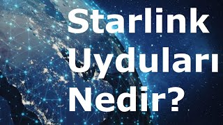 Starlink Uyduları Nedir Elon Musk