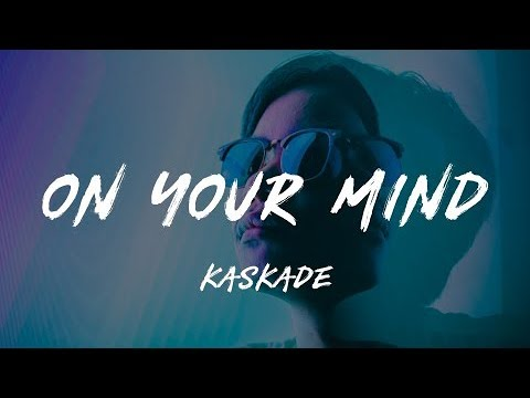 Kaskade - On Your Mind Mp3