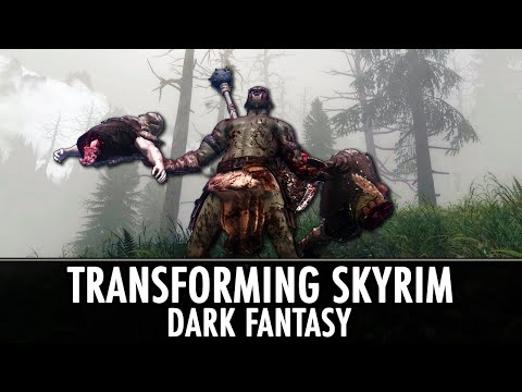 New Series! Transforming Skyrim: Dark Fantasy