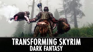 New Series! Transforming Skyrim: Dark Fantasy