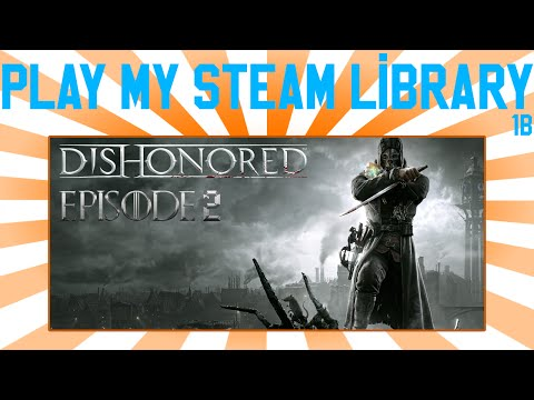 Play My Steam Library Ep. 1B - Escaping the Prison (Dishonored)