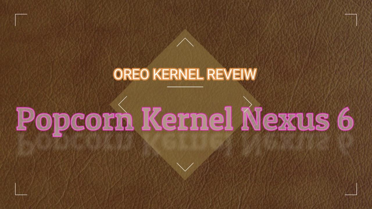 Popcorn Kernel Oreo for Nexus 6