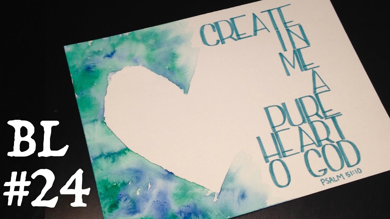 bible lettering 24 create in me a pure heart psalm 51 10 youtube
