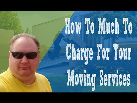 How Much To Charge For Your Moving Business