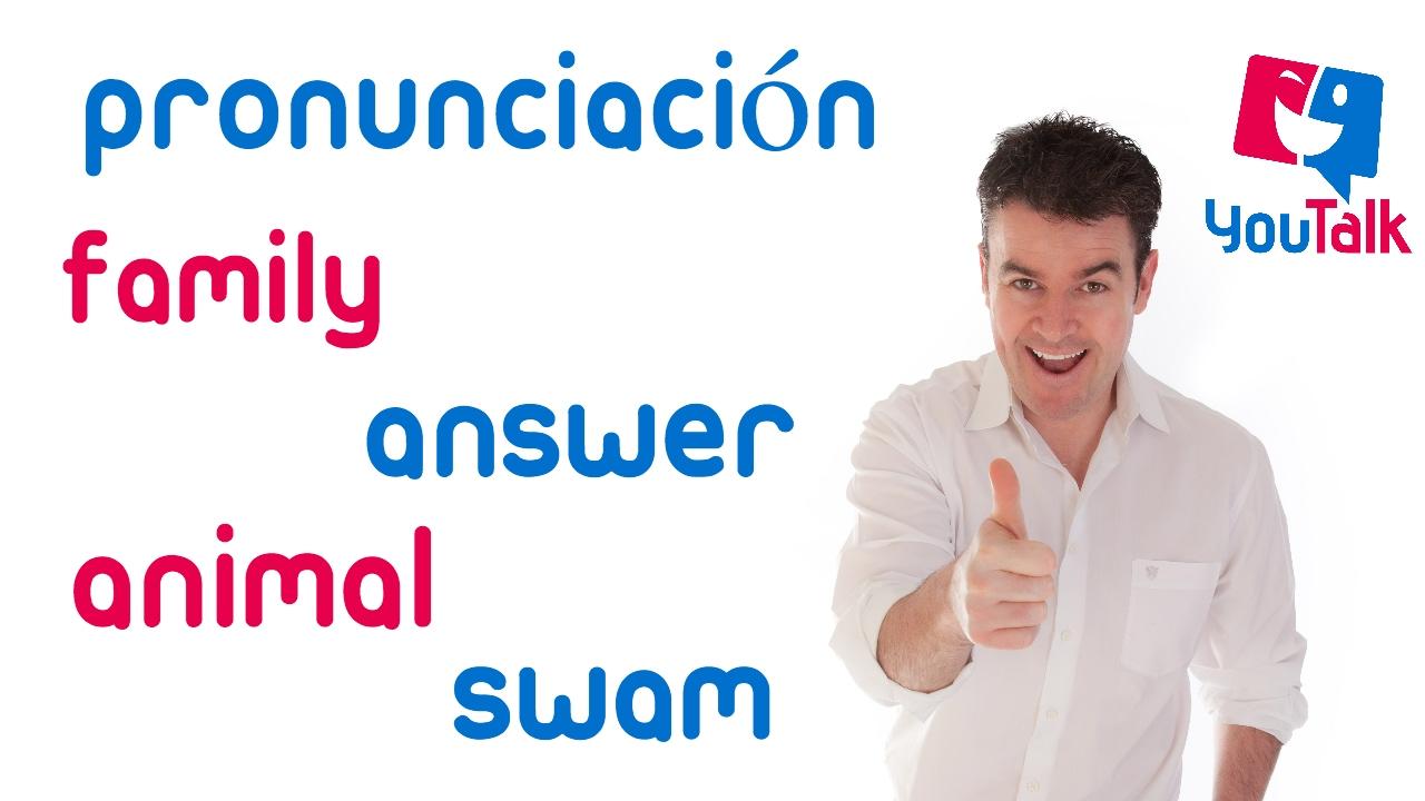 Como Pronunciar Muñeca En Ingles: Cómo Pronunciar En Inglés Family, Answer, Animal Y Swam