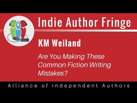 Are You Making These Common Fiction Writing Mistakes?: K.M. Weiland