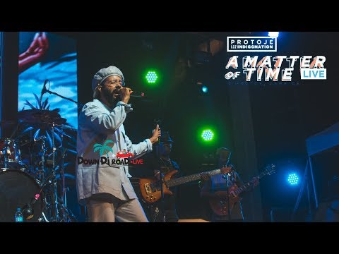PROTOJE - A MATTER OF TIME (FULL LIVE SHOW IN KINGSTON JAMAICA) - #downdiroadLIVE