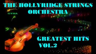 The Hollyridge Strings Orch. - Greatest Hits Vol.2 [HQ Full Album]