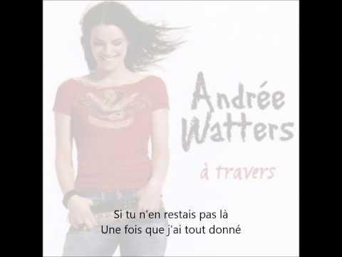 Andrée Watters - À travers moi (avec paroles)