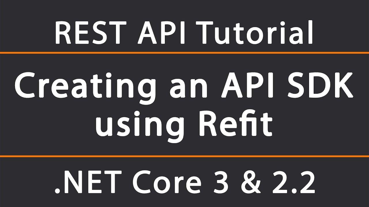 Creating an API SDK with Refit | ASP NET Core 3 & 2 2 REST API Tutorial 23