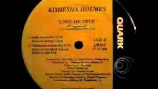 Kimiesha Holmes - Love Me True (Clubbers Love-Dub Mix)