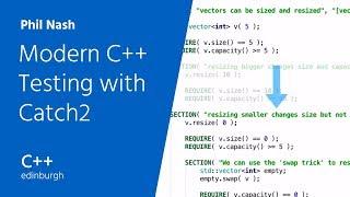 C++ Edinburgh: Phil Nash — Modern C++ Testing with Catch2