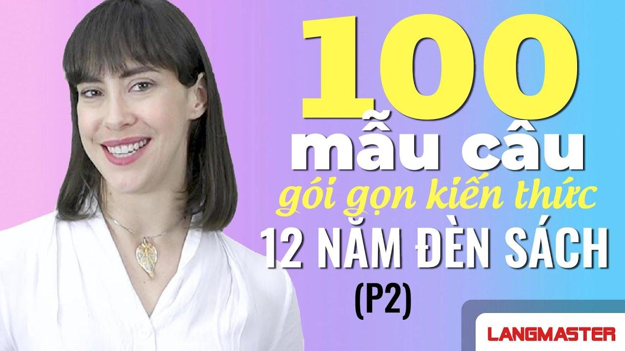Học Tiếng Anh Online (Trực Tuyến) – 100 MẪU CẤU TRÚC NGỮ PHÁP CƠ BẢN (P2)
