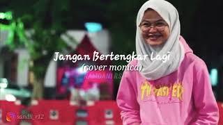 Download Lagu Lirik lagu Jangan Bertengkar Lagi (cover monica) mp3