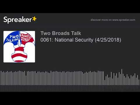0061: National Security (4/25/2018) (part 6 of 6)