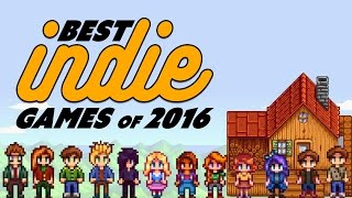 BEST INDIE GAMES from 2016 You Should Play - The Know