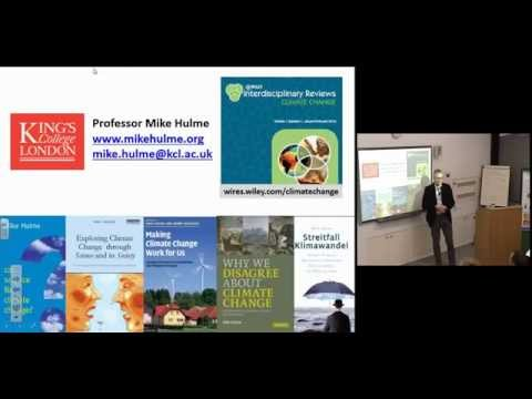 Mike Hulme: Climate Change: One or many? Grantham Seminar  06 May 2015